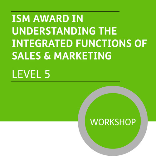 ISM Diploma in Sales and Account Management (Level 5) - Understanding the Integrated Functions of Sales and Marketing Module - Premium/Workshops