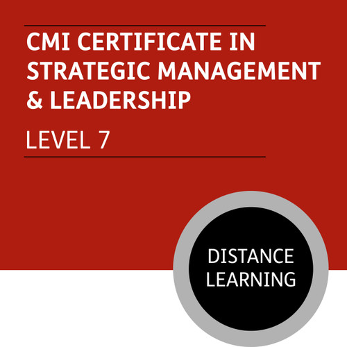 CMI Certificate in Strategic Management and Leadership (Level 7) - Distance Learning/Lite