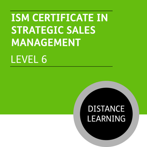 ISM Certificate in Strategic Sales Management (Level 6) - Distance Learning/Lite