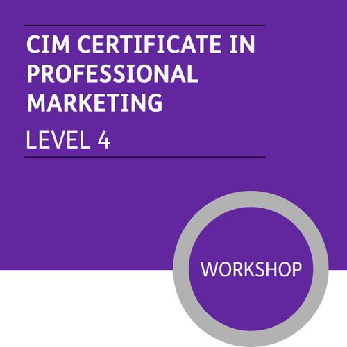 CIM Certificate in Professional Marketing (Level 4) - Premium/Workshops