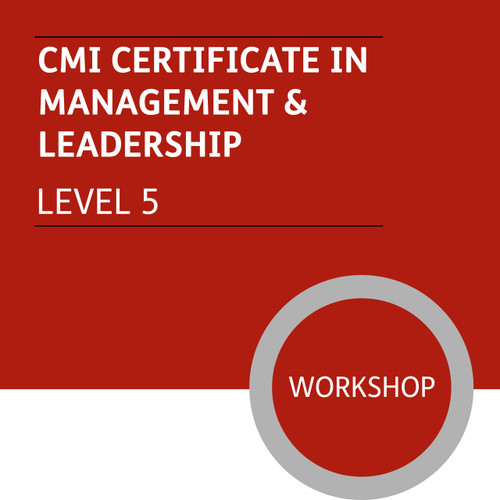 CMI Certificate in Management and Leadership (Level 5) - Premium/Workshops