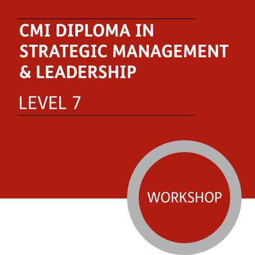 CMI Diploma in Strategic Management and Leadership (Level 7) - Premium/Workshops