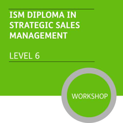ISM Diploma in Strategic Sales Management (Level 6) - Premium/Workshops
