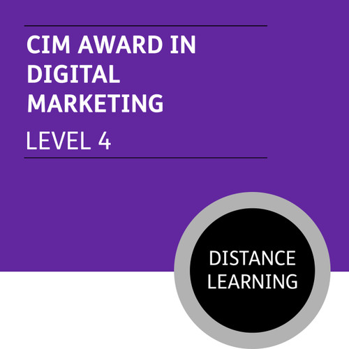 CIM Certificate in Professional Marketing (Level 4) - Digtial Marketing Module - Distance Learning/Lite - CI