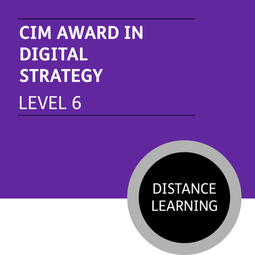 CIM Diploma in Professional Marketing (Level 6) - Digital Strategy Module - Distance Learning/Lite - CI