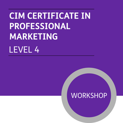 CIM Certificate in Professional Marketing (Level 4) - Premium/Workshops - CI