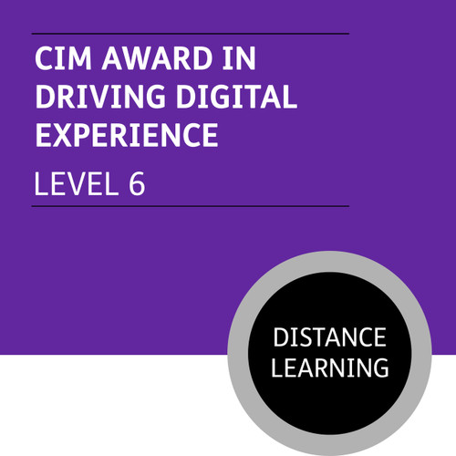 CIM Digital Diploma in Professional Marketing (Level 6) - Driving Digital Experience Module - Distance Learning/Lite