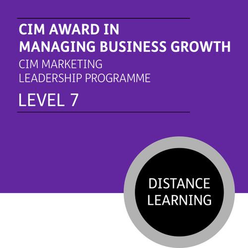 CIM Award in Managing Business Growth (CIM Marketing Leadership Programme - Level 7) - Distance Learning/Lite