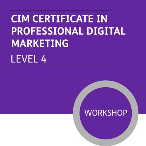 CIM Certificate in Professional Digital Marketing (Level 4) - Premium/Workshops
