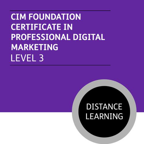 CIM Foundation Certificate in Professional Digital Marketing (Level 3) - Distance Learning/Lite
