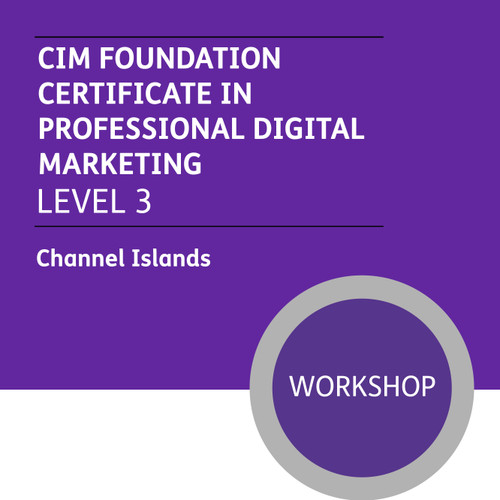 CIM Foundation Certificate in Professional Digital Marketing (Level 3) - Premium/Workshops - CI