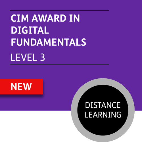 CIM Foundation Certificate in Professional Digital Marketing (Level 3) - Digital Fundamentals Module - Distance Learning/Lite