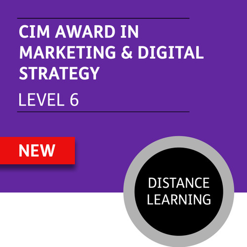 CIM Diploma in Professional Digital Marketing (Level 6) - Marketing and Digital Strategy Module - Distance Learning/Lite