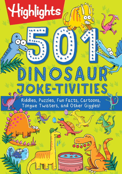 501 Dinosaur Joke-Tivities by Highlights
