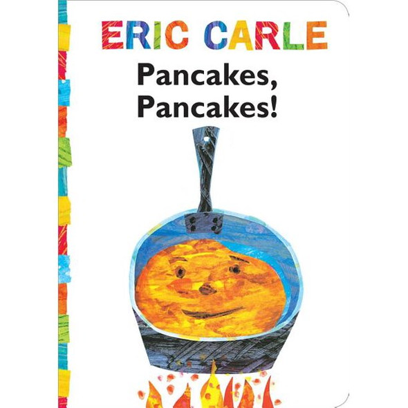 Pancakes Pancakes board book by Eric Carle