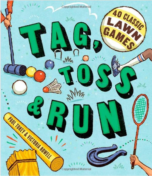 Tag Toss & Run - 40 Classic Yard Games book