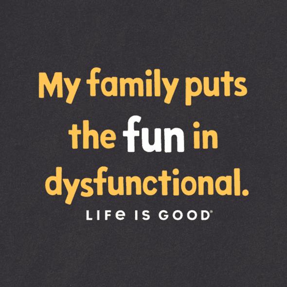 Family Fun Disfunctional tee
