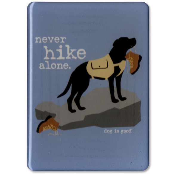 Never Hike Alone Magnet