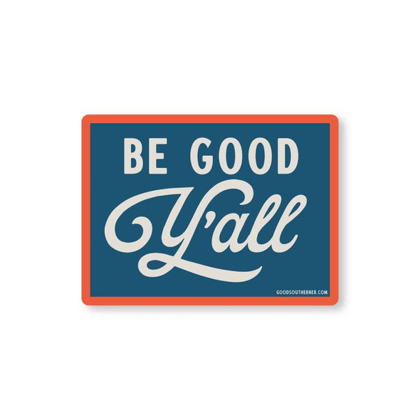 Be Good Y'all Sticker