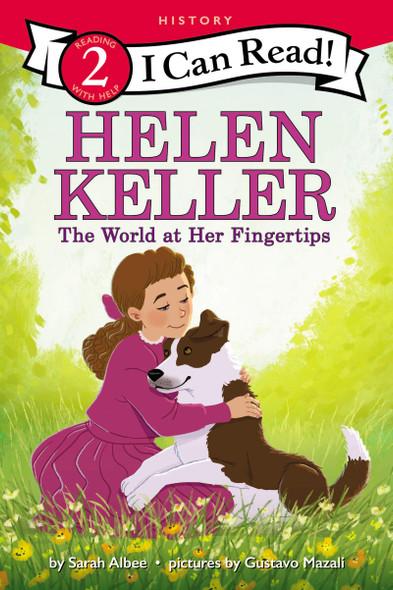 Helen Keller: The World At Her Fingertips