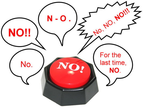 The No Button - just some of the ways it can say NO