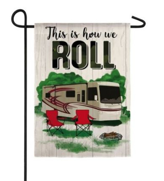 This is How We Roll RV Garden Flag