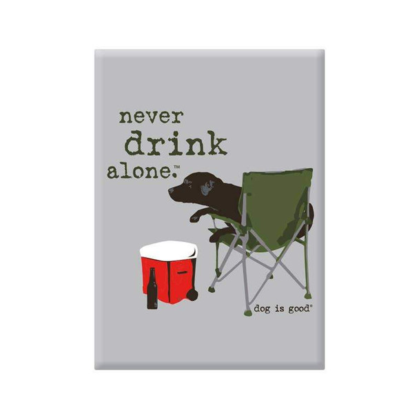 Never Drink Alone Magnet