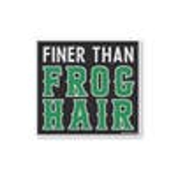 Finer than Frog Hair Sticker