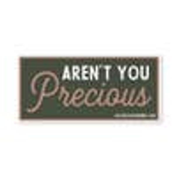 Aren't You Precious Sticker