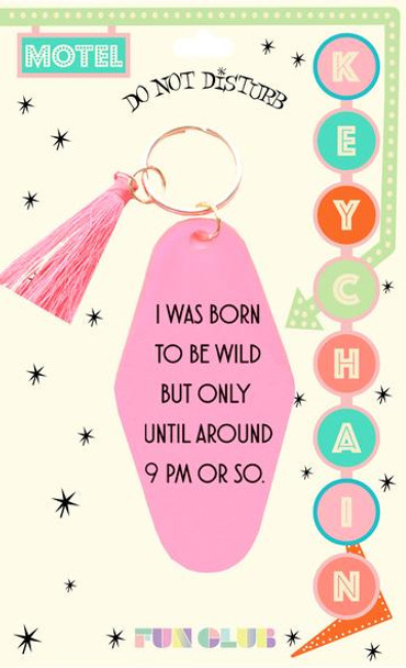 I Was Born To Be Wild Keychain