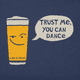 Trust Me, You Can Dance short sleeve tee