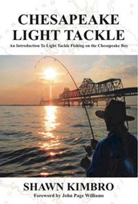 Chesapeake Light Tackle Book by Shawn Kimbro