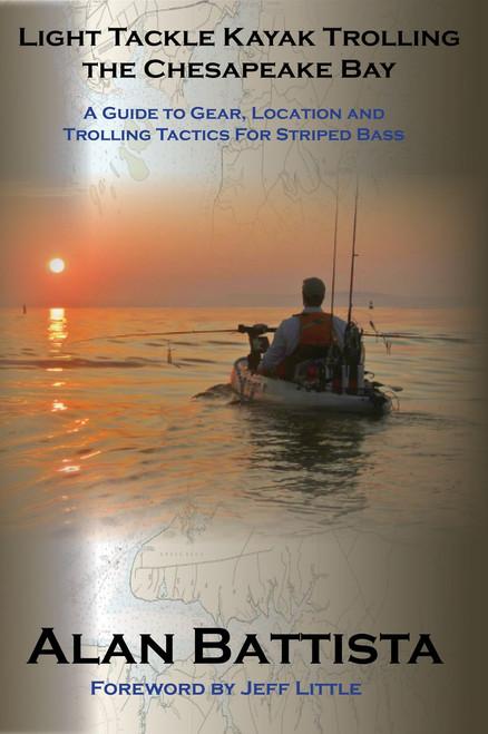 Light Tackle Kayak Trolling The Chesapeake Bay by Alan Battista
