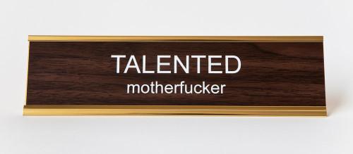 Talented Motherfucker