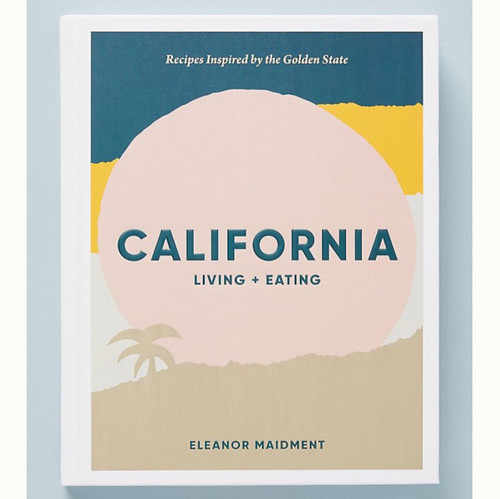California Living and Eating Cookbook