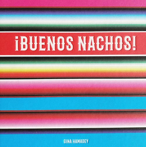 Buenos Nachos Cookbook