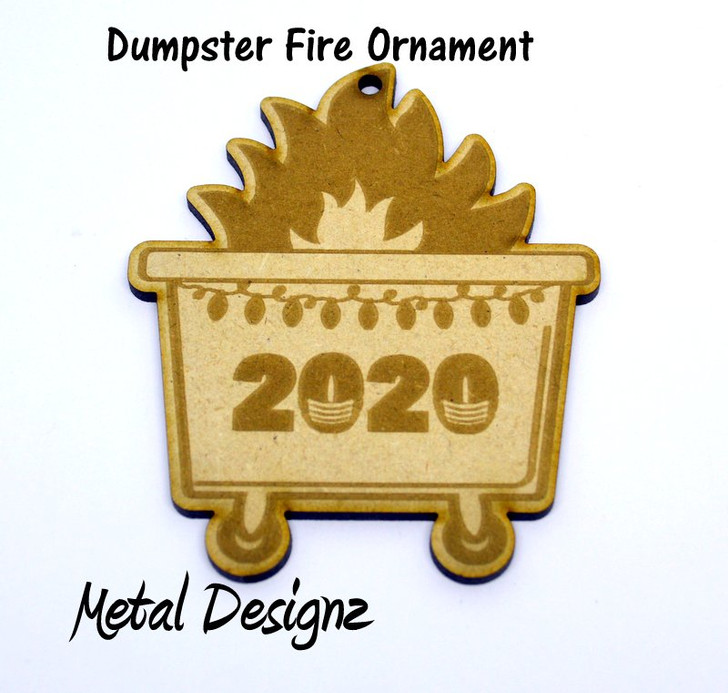 Laser Cut Wooden Christmas Ornament- Dumpster Fire - 2020