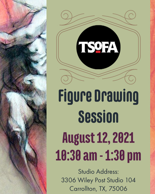 Pass to a single uninstructed figure drawing session at TSOFA on August 12, 2021.