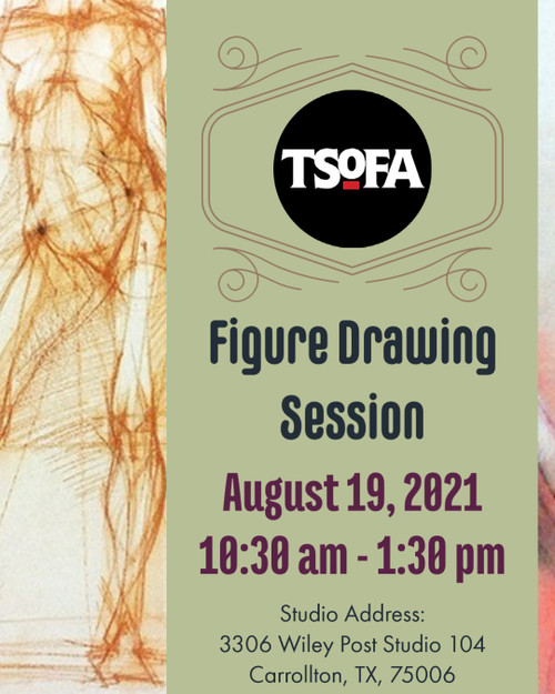 Pass to a single uninstructed figure drawing session at TSOFA on August 19, 2021.