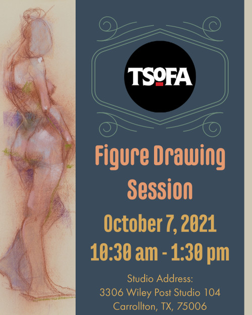 Pass to a single uninstructed figure drawing session at TSOFA on October 7, 2021.