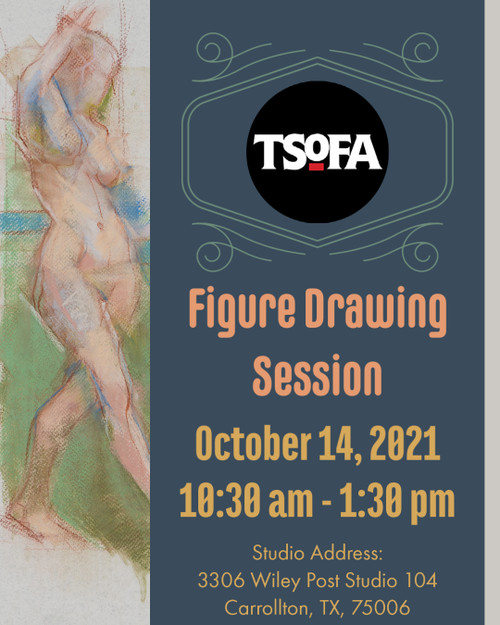 Pass to a single uninstructed figure drawing session at TSOFA on October 14, 2021.