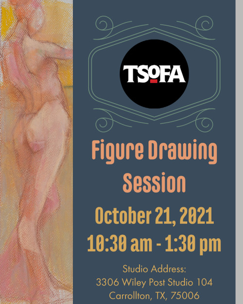 Pass to a single uninstructed figure drawing session at TSOFA on October 21, 2021.