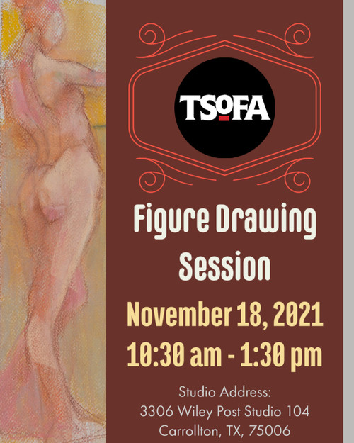 Pass to a single uninstructed figure drawing session at TSOFA on November 18, 2021.
