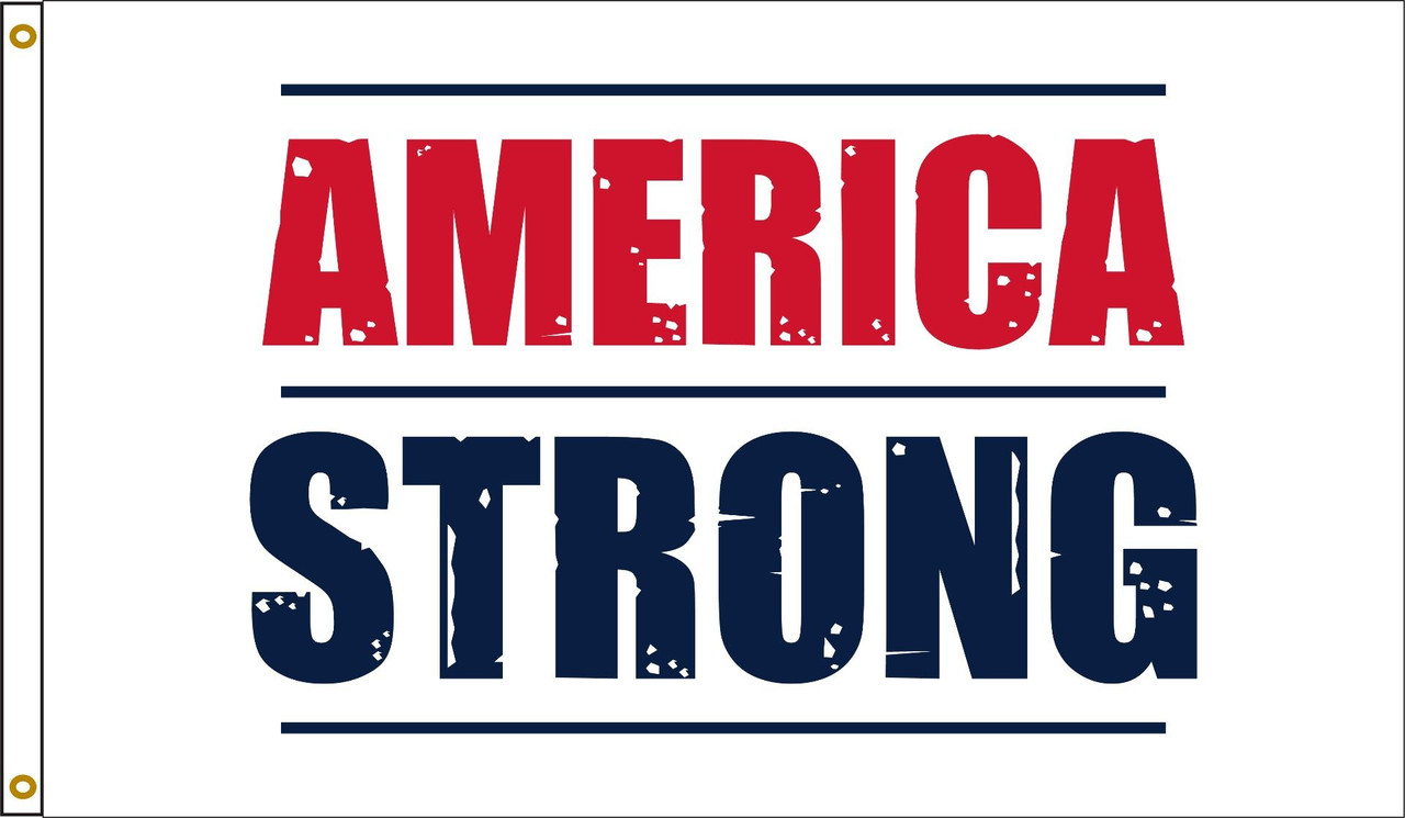 AMERICA STRONG 3X5'  MADE IN USA