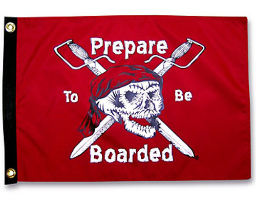 "PREPARE TO BE BOARDED 12X18"" BOAT FLAG"
