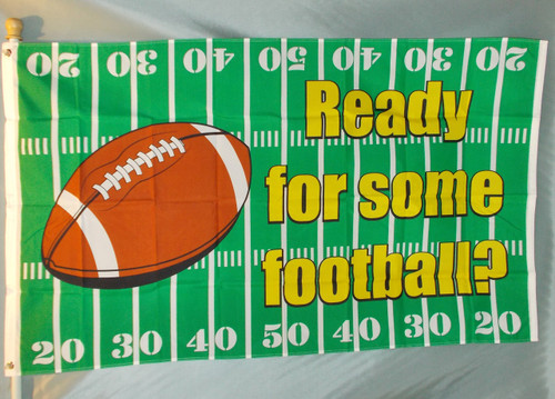 READY FOR SOME FOOTBALL 3X5' S-POLY FLAG