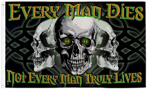 EVERY MAN DIES 3X5' S-POLY FLAG