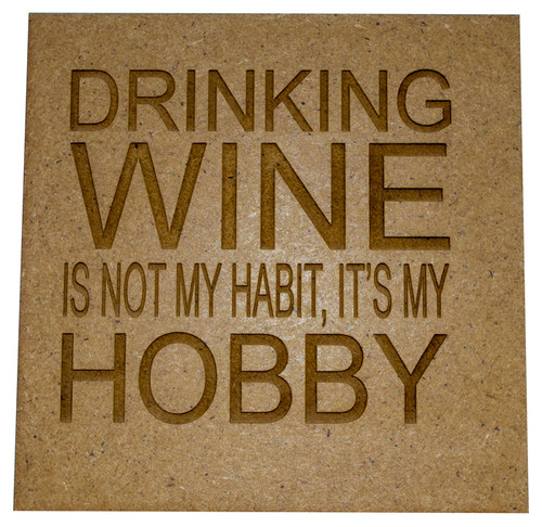 Wooden Quote Coaster - Drinking Wine