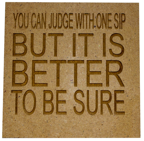 Wooden Quote Coaster - Judge with one sip