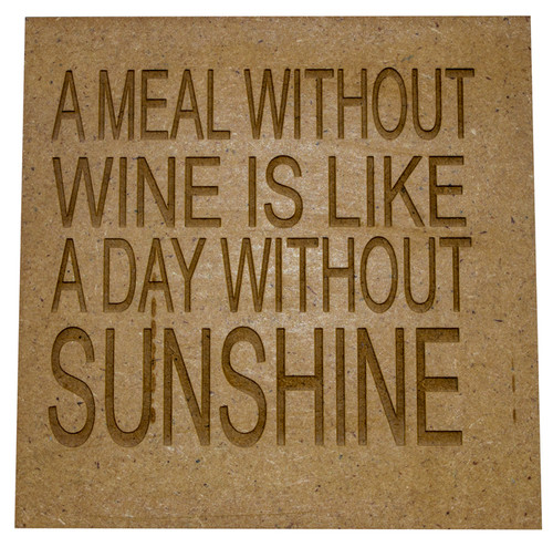 Wooden Quote Coaster - meal without wine